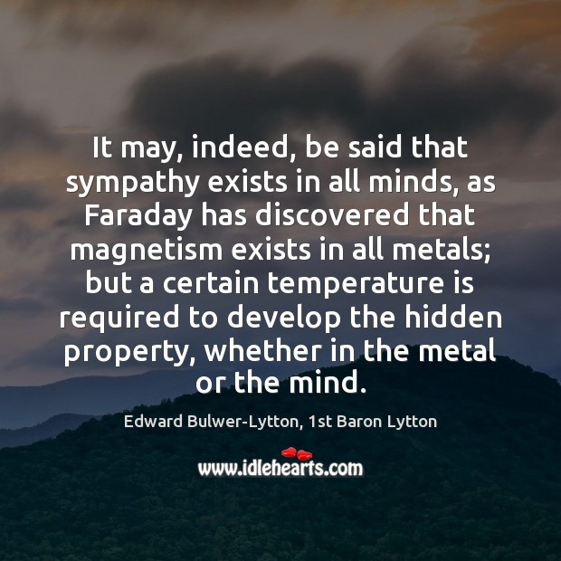 It may, indeed, be said that sympathy exists in all minds, as Image