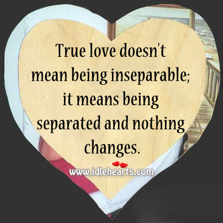 True Love Doesn't Mean Being Inseparable