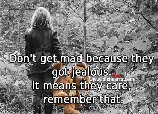 Don't Get Mad Because They Got Jealous.
