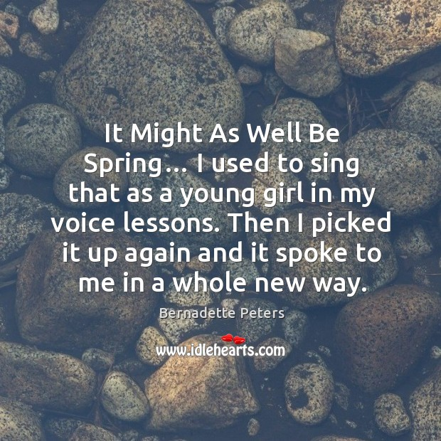 It might as well be spring… I used to sing that as a young girl in my voice lessons. Image