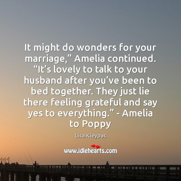 "Image, It might do wonders for your marriage,"" Amelia continued. ""It's lovely"