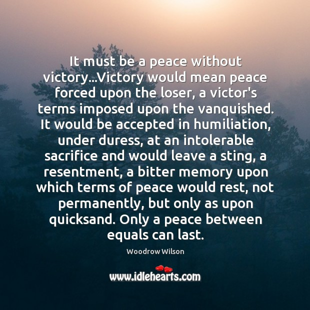 Image, It must be a peace without victory…Victory would mean peace forced