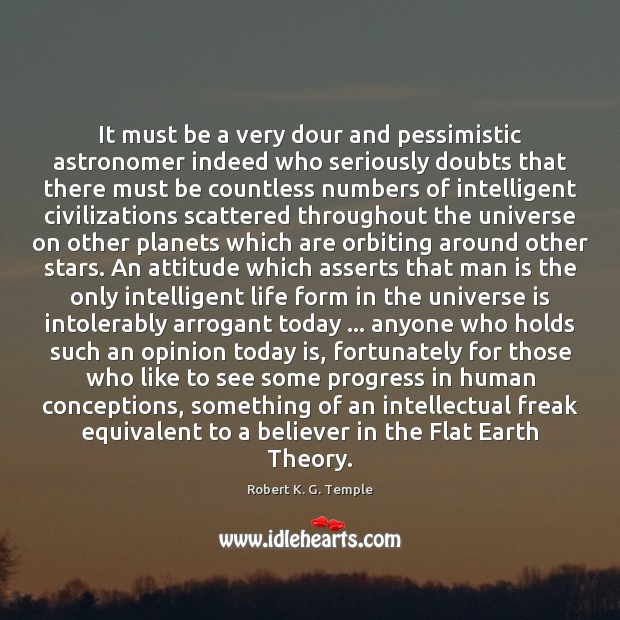 It must be a very dour and pessimistic astronomer indeed who seriously Image