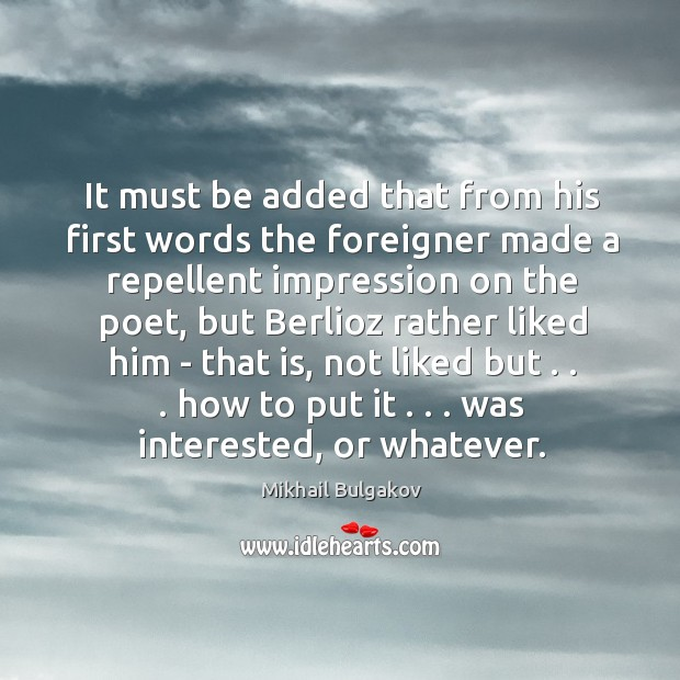Image, It must be added that from his first words the foreigner made