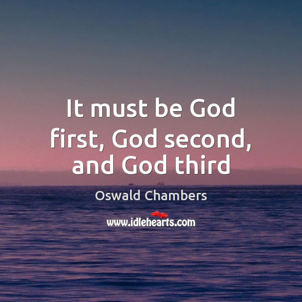 Image, It must be God first, God second, and God third