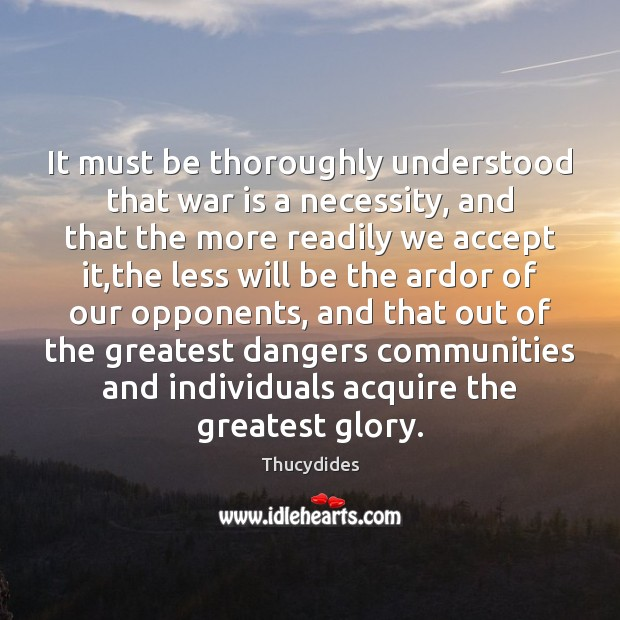Image, It must be thoroughly understood that war is a necessity, and that