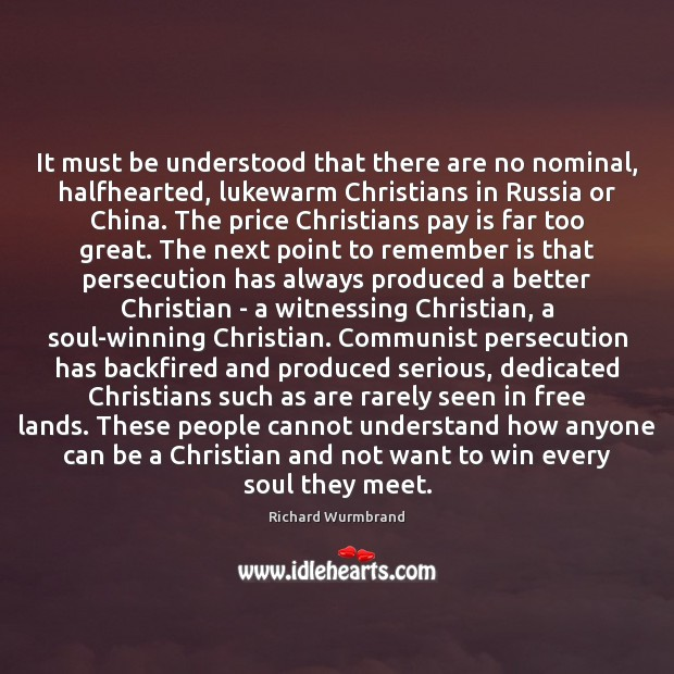 Image, It must be understood that there are no nominal, halfhearted, lukewarm Christians