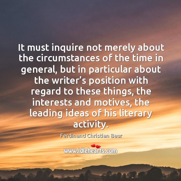 It must inquire not merely about the circumstances of the time in general, but in particular Image