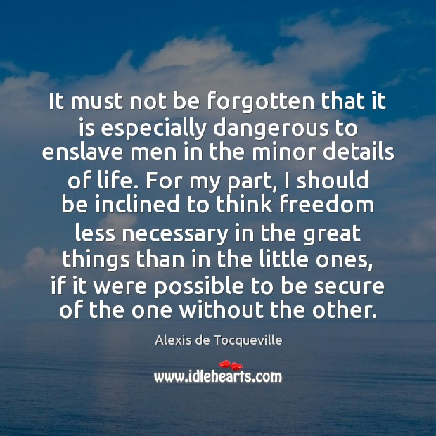 Image, It must not be forgotten that it is especially dangerous to enslave