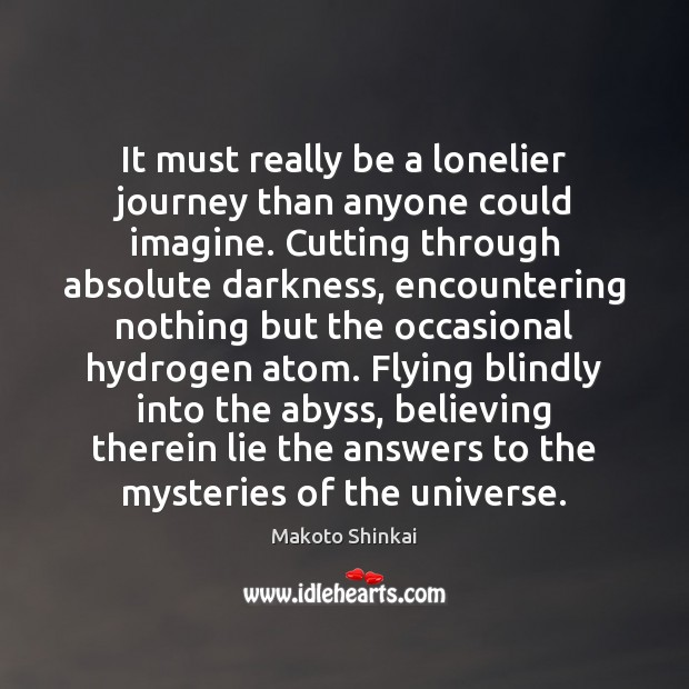 It must really be a lonelier journey than anyone could imagine. Cutting Image