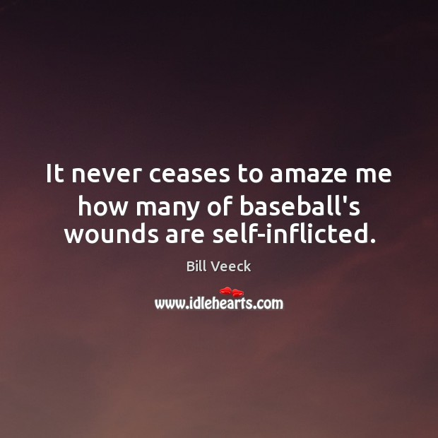 Image, It never ceases to amaze me how many of baseball's wounds are self-inflicted.