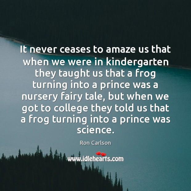 It never ceases to amaze us that when we were in kindergarten Image