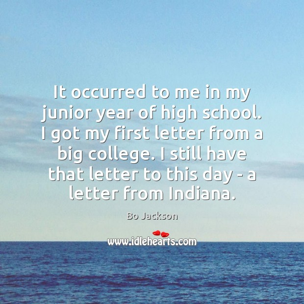 It occurred to me in my junior year of high school. I Bo Jackson Picture Quote