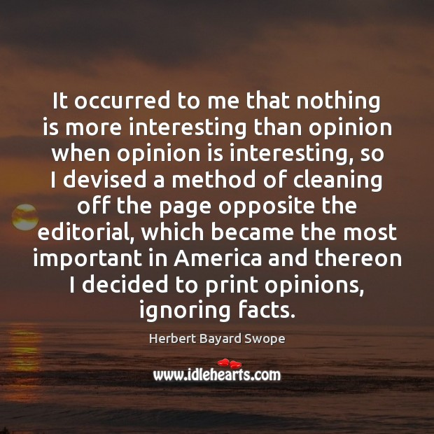 It occurred to me that nothing is more interesting than opinion when Image