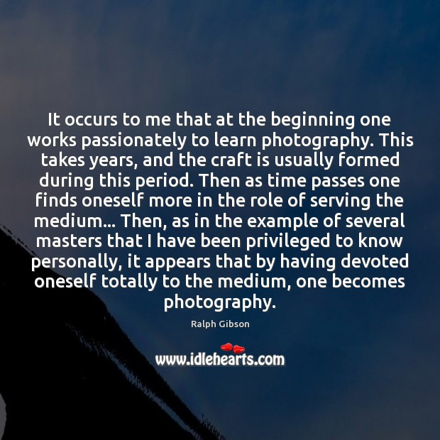 It occurs to me that at the beginning one works passionately to Image