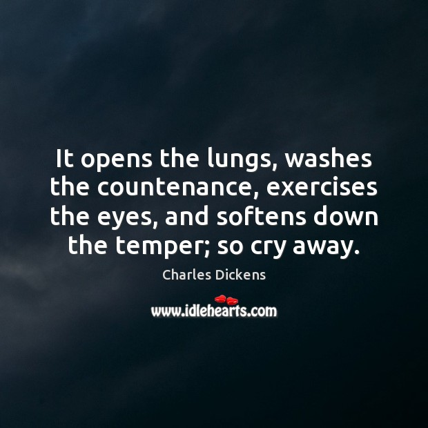 Image, It opens the lungs, washes the countenance, exercises the eyes, and softens