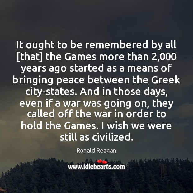 Image, It ought to be remembered by all [that] the Games more than 2,000