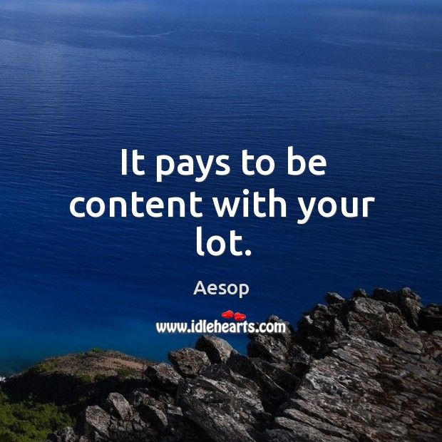 Image, It pays to be content with your lot.