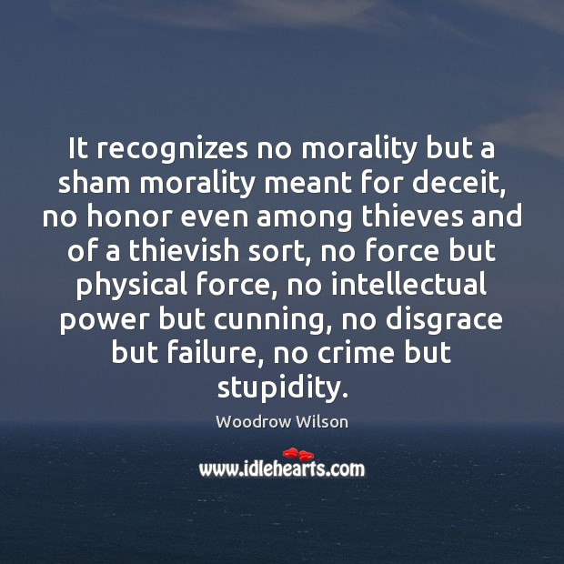 Image, It recognizes no morality but a sham morality meant for deceit, no