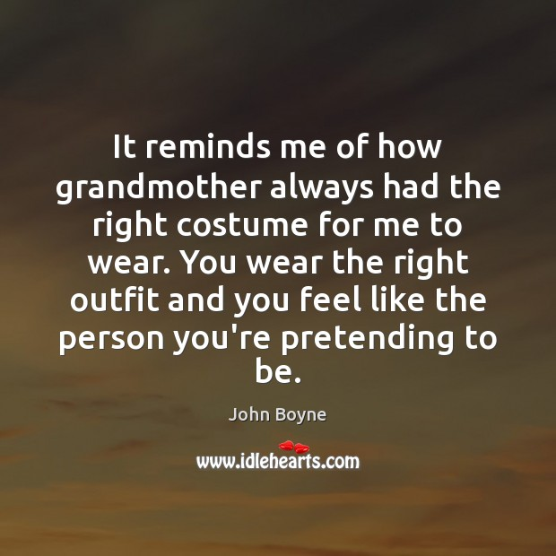 It reminds me of how grandmother always had the right costume for Image