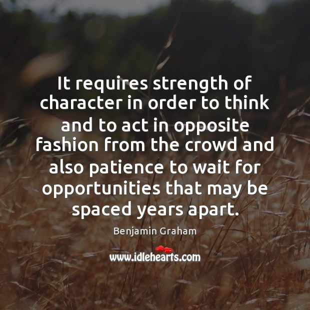Image, It requires strength of character in order to think and to act