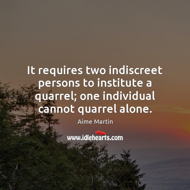 Image, It requires two indiscreet persons to institute a quarrel; one individual cannot