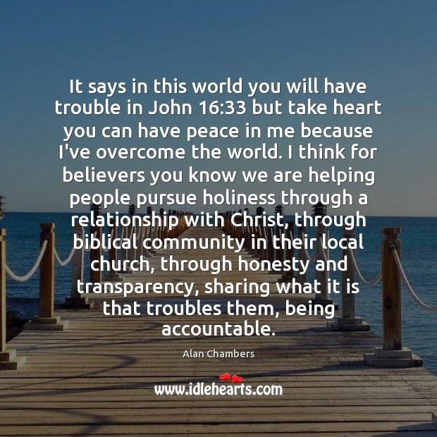 It says in this world you will have trouble in John 16:33 but Image