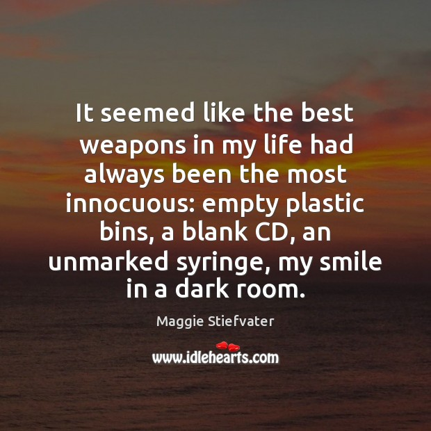 It seemed like the best weapons in my life had always been Image