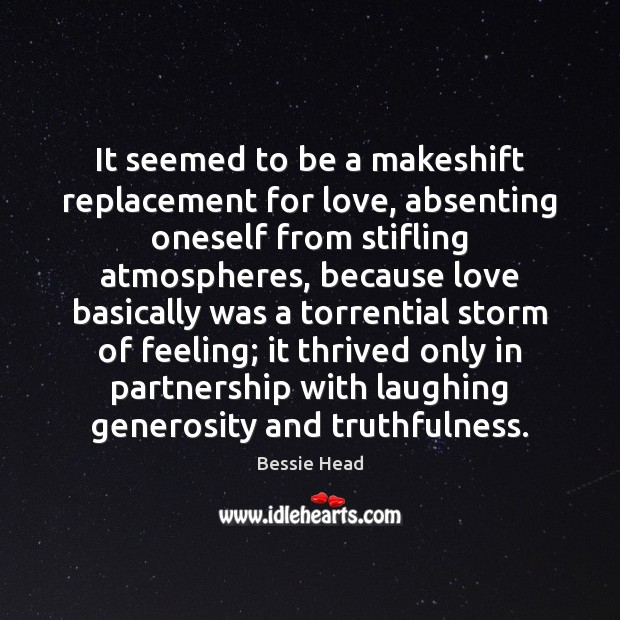 It seemed to be a makeshift replacement for love, absenting oneself from Image