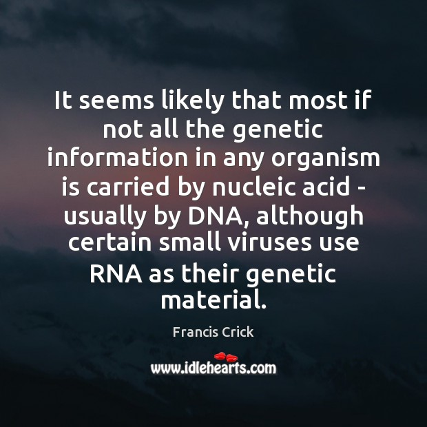 Image, It seems likely that most if not all the genetic information in