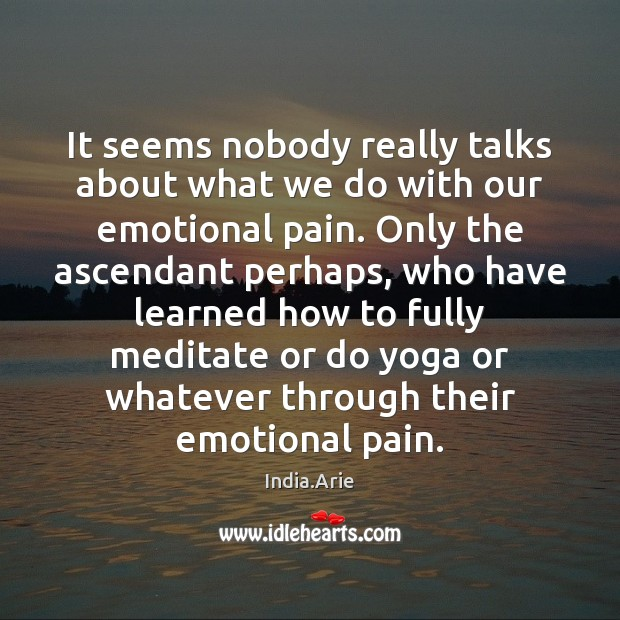Image, It seems nobody really talks about what we do with our emotional
