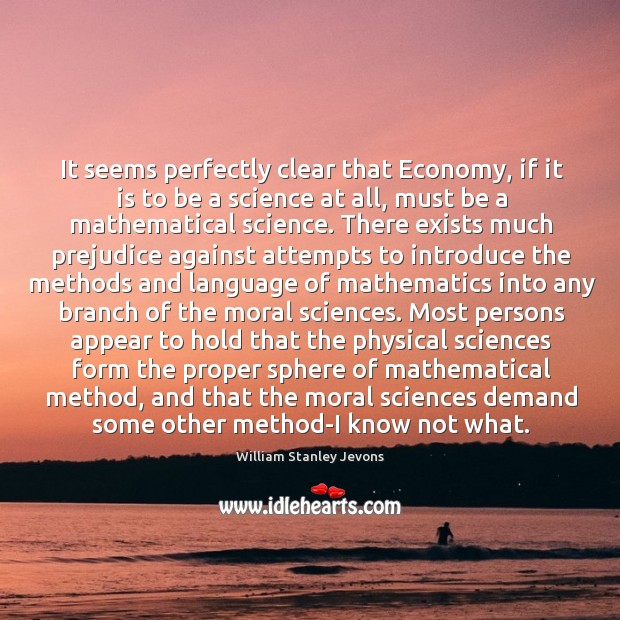 It seems perfectly clear that Economy, if it is to be a William Stanley Jevons Picture Quote