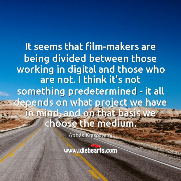 Image, It seems that film-makers are being divided between those working in digital
