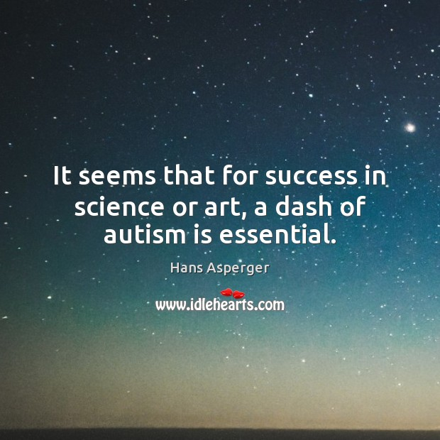 Image, It seems that for success in science or art, a dash of autism is essential.