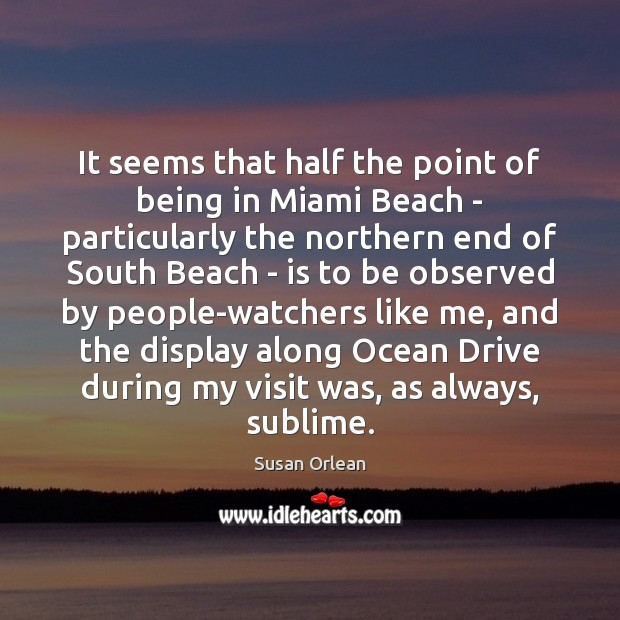 It seems that half the point of being in Miami Beach – Image