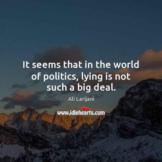 Image, It seems that in the world of politics, lying is not such a big deal.
