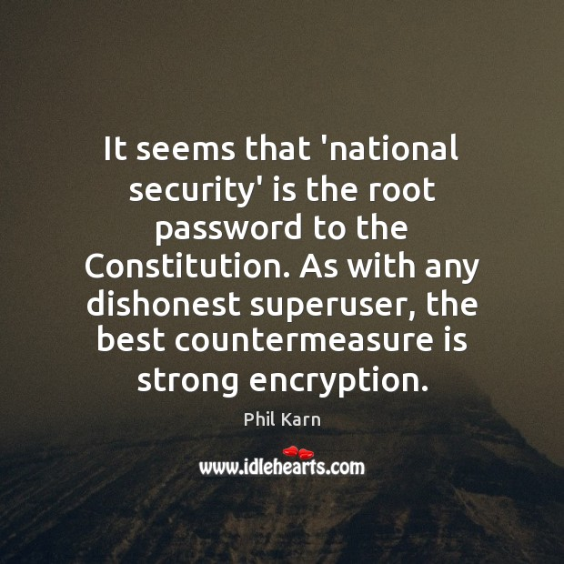 It seems that 'national security' is the root password to the Constitution. Image