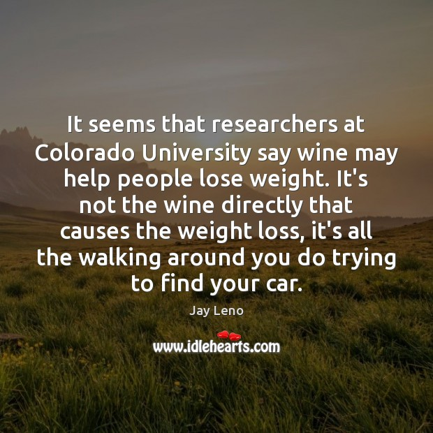 Image, It seems that researchers at Colorado University say wine may help people