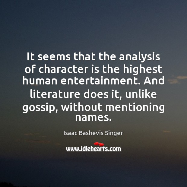 Image, It seems that the analysis of character is the highest human entertainment.