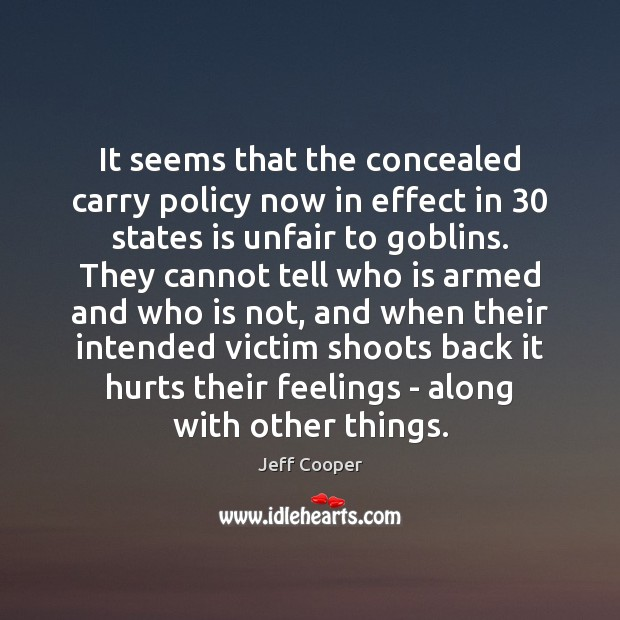Image, It seems that the concealed carry policy now in effect in 30 states