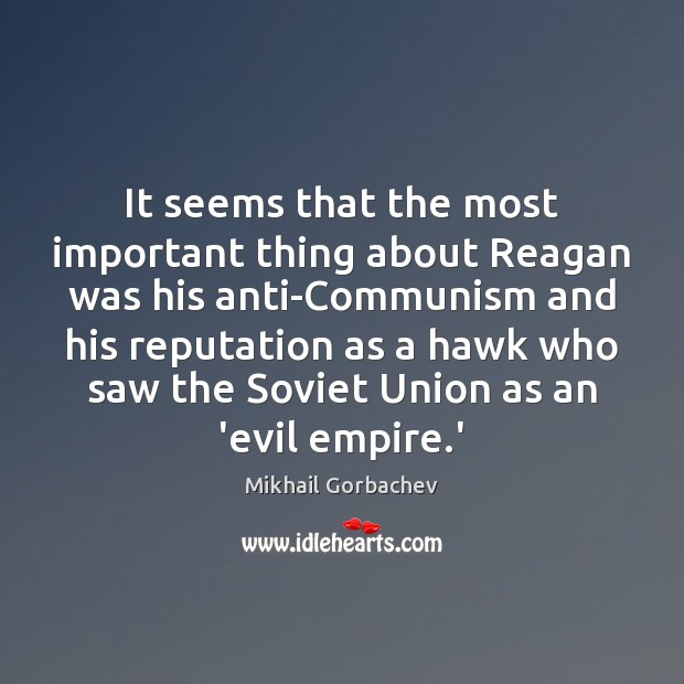 Image, It seems that the most important thing about Reagan was his anti-Communism