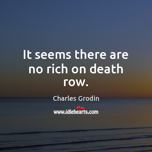 Image, It seems there are no rich on death row.