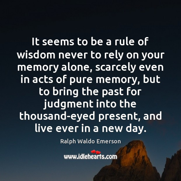 It seems to be a rule of wisdom never to rely on Ralph Waldo Emerson Picture Quote