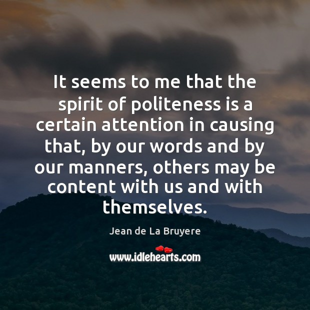 It seems to me that the spirit of politeness is a certain Image
