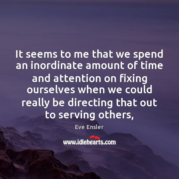 It seems to me that we spend an inordinate amount of time Image