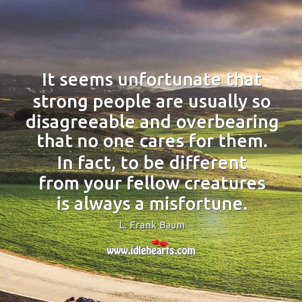 Image, It seems unfortunate that strong people are usually so disagreeable and overbearing