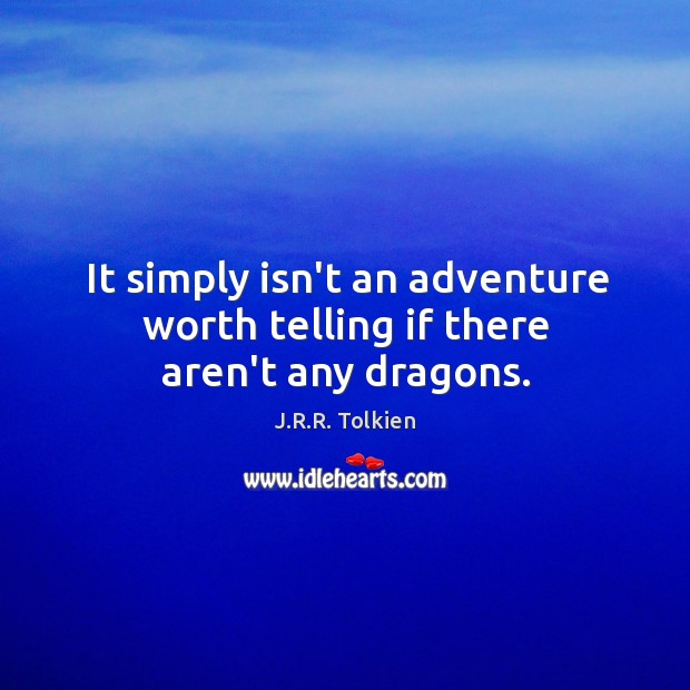 It simply isn't an adventure worth telling if there aren't any dragons. Image