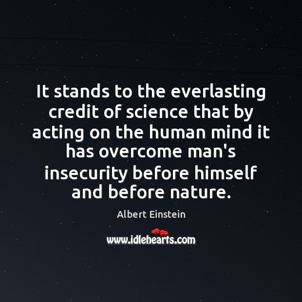 Image, It stands to the everlasting credit of science that by acting on