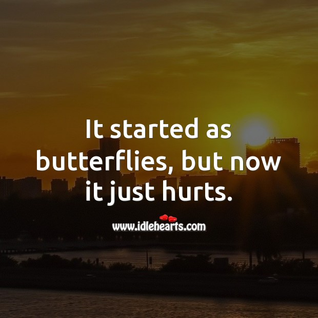 It started as butterflies, but now it just hurts. Image