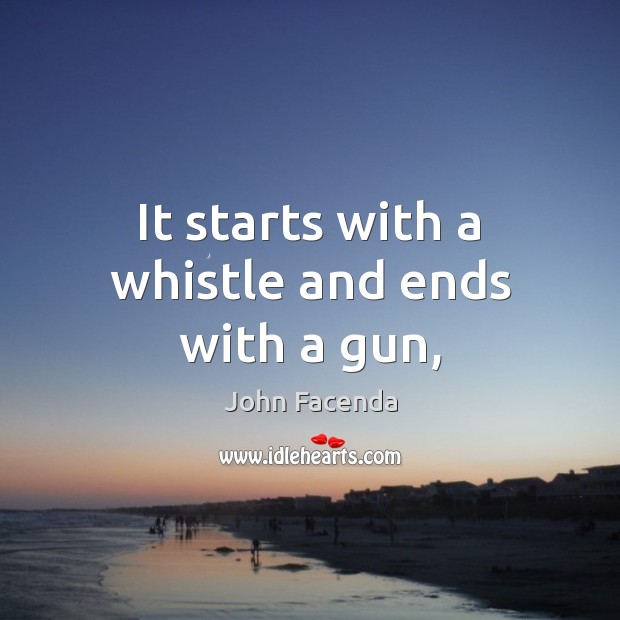 It starts with a whistle and ends with a gun, Image
